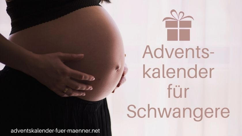 Adventskalender für Schwangere: Ein passendes Geschenk im Advent!